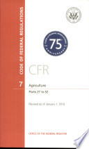 Code Of Federal Regulations Title 7 Agriculture Pt 27 52 Revised As Of January 1 2013