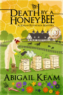 Death By A HoneyBee (Mystery, Women Sleuths): Book 1 of the Josiah Reynolds Mystery Series