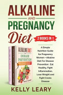 Alkaline and Pregnancy Diet  2 Books In 1  Book