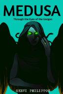 Medusa  Through the Eyes of the Gorgon