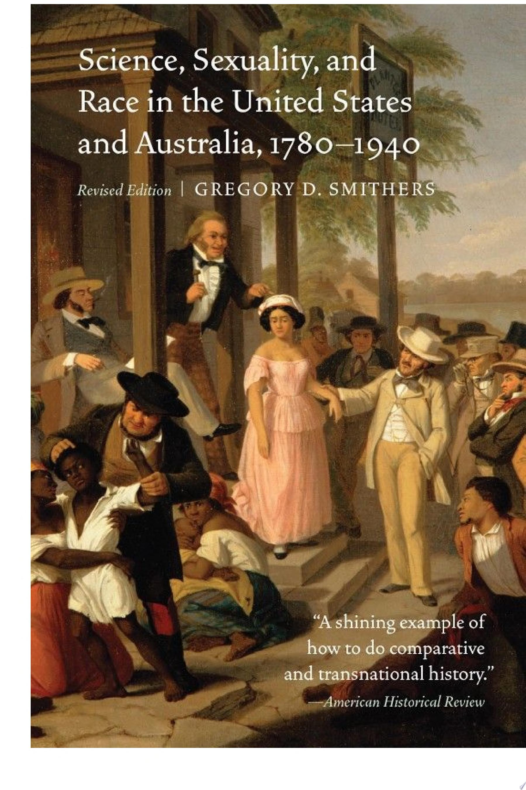 Science  Sexuality  and Race in the United States and Australia  1780 1940