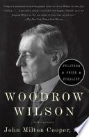 Woodrow Wilson, A Biography by John Milton Cooper PDF