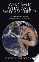 Who Am I  What Am I  Why Am I here  Book