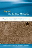 Beyond the Desktop Metaphor