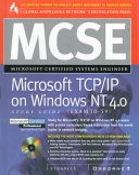 MCSE Microsoft TCP IP on Windows NT 4 0 Study Guide