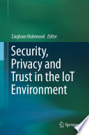 Security  Privacy and Trust in the IoT Environment Book PDF