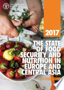 2017 The State of Food Security and Nutrition in Europe and Central Asia