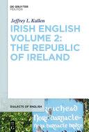 Irish English Volume 2: The Republic of Ireland