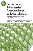 Postsecondary Education for American Indian and Alaska Natives: Higher Education for Nation Building and Self-Determination