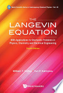 Langevin Equation, The: With Applications To Stochastic Problems In Physics, Chemistry And Electrical Engineering (Fourth Edition)