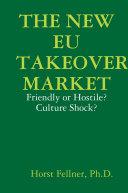 The New Eu Takeover Market