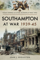 Southampton at War  1939   45