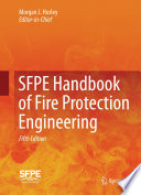 """SFPE Handbook of Fire Protection Engineering"" by Morgan J. Hurley, Daniel T. Gottuk, John R. Hall Jr., Kazunori Harada, Erica D. Kuligowski, Milosh Puchovsky, Jose ́ L. Torero, John M. Watts Jr., CHRISTOPHER J. WIECZOREK"