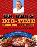 Dr. BBQ's Big-Time Barbecue Cookbook: A Real Barbecue ...