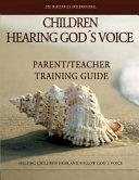 Children Hearing Gods Voice Parent Teacher Training Guide