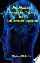 No Brainer Investing And Trading For Self Directed Beginners Book PDF