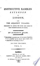 Instructive rambles extended in London, and the adjacent villages, etc
