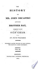 The History of Mr  John Decastro and His Brother Bat  Commonly Called Old Crab  The Merry Matter Written by John Mathers  the Grave by a Solid Gentleman
