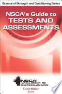 """NSCA's Guide to Tests and Assessments"" by NSCA -National Strength & Conditioning Association, Todd A. Miller"