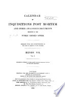 Calendar of Inquisitions Post Mortem and Other Analogous Documents Preserved in the Public Record Office