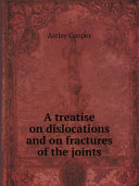 A treatise on dislocations and on fractures of the joints Pdf/ePub eBook