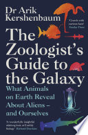 The Zoologist s Guide to the Galaxy