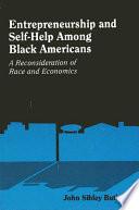 Entrepreneurship and Self Help Among Black Americans
