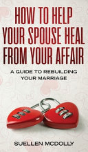 How to Help Your Spouse Heal From Your Affair Book