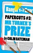Papercuts 3  Mr Turner s Prize