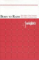 Born to Raise