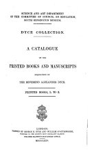 A Catalogue of the Printed Books and Manuscripts Bequeathed by the Reverend Alexander Dyce0