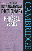 Cambridge International Dictionary of Phrasal Verbs