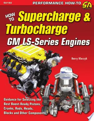 Download How to Supercharge and Turbocharge GM LS-Series Engines Free Books - Read Books