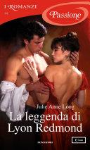 La leggenda di Lyon Redmond (I Romanzi Passione) Book Cover