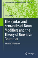 The Syntax and Semantics of Noun Modifiers and the Theory of Universal Grammar