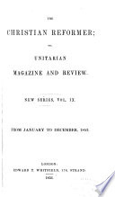 The Christian Reformer, Or, Unitarian Magazine and Review