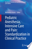 Pediatric Anesthesia  Intensive Care and Pain  Standardization in Clinical Practice