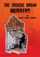 The Theatre Organ Murders
