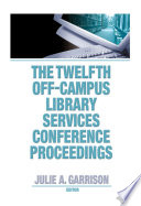 The Twelfth Off Campus Library Services Conference Proceedings