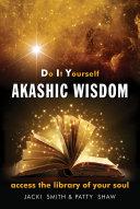 Do It Yourself Akashic Wisdom