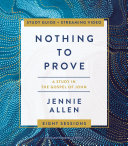 Nothing to Prove Study Guide plus Streaming Video Book