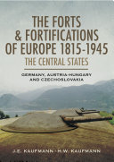 The Forts and Fortifications of Europe 1815 1945  The Central States
