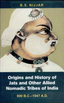 Origins and History of Jats and Other Allied Nomadic Tribes of India