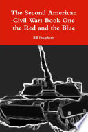 The Second American Civil War  Book One the Red and the Blue
