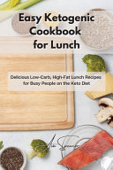 Easy Ketogenic Cookbook for Lunch
