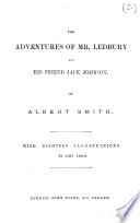 The Adventures of Mr  Ledbury and His Friend Jack Johnson     With Eighteen Illustrations by John Leech