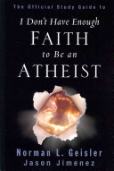 The Official Study Guide to I Don t Have Enough Faith to Be an Atheist Book PDF