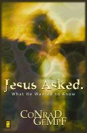 Jesus Asked.