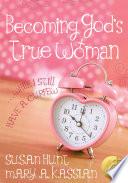 Becoming God s True Woman