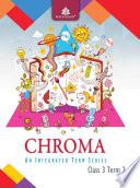 Chroma Class 3  Term 2 Book